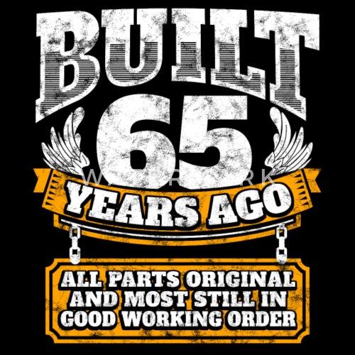 65th Birthday Gift Idea Built 65 Years Ago Shirt By Easyy Spreadshirt