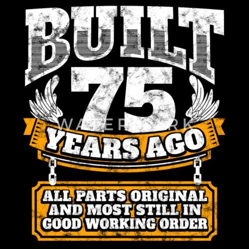 75th Birthday Gift Idea Built 75 Years Ago Shirt By EasyTeezy