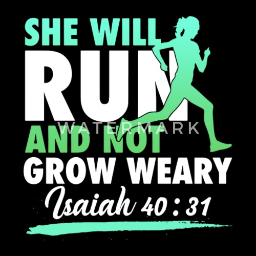 she will run and not grow weary isaiah 4031 girlfr men s premium t