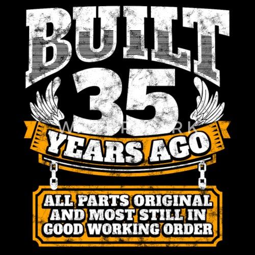 35th Birthday Gift Idea Built 35 Years Ago Shirt By EasyTeezy