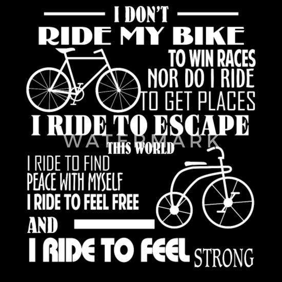 I Don T Ride My Bike To Win Races T Shirt Men S Premium T Shirt