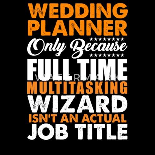 Wedding Planner Is Not An Actual Job Title Men S Premium T Shirt