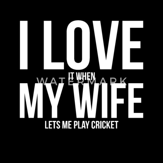 Mens I Love It When My Wife Lets Me Play Cricket Men's