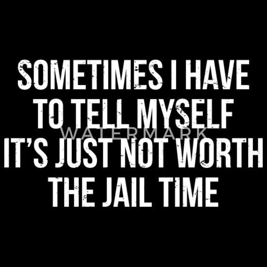 Jail Time Funny Prison Quote T Shirt Mens Premium T Shirt Spreadshirt