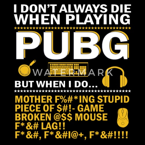 Pubg Funny Quote Mens Premium T Shirt Spreadshirt