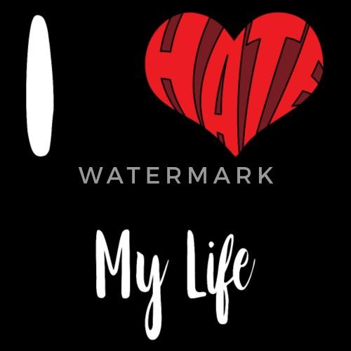 I Hate My Life Bored Love Heart Unhappy Mens Premium T