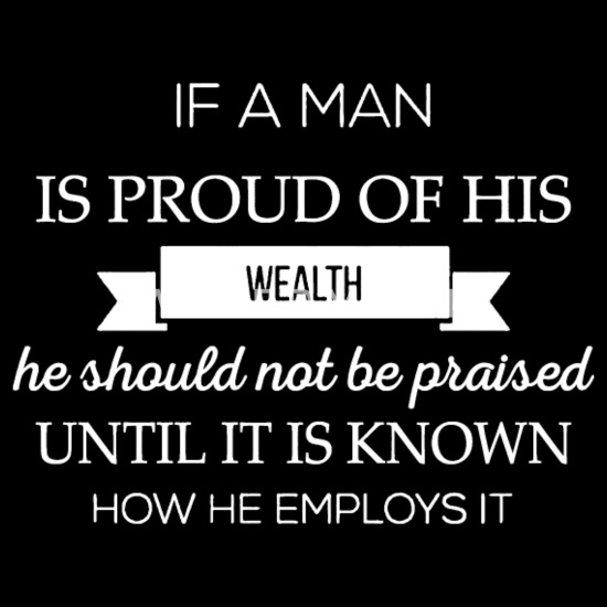 If a man is proud of his wealth funny Men's Premium T-Shirt ...