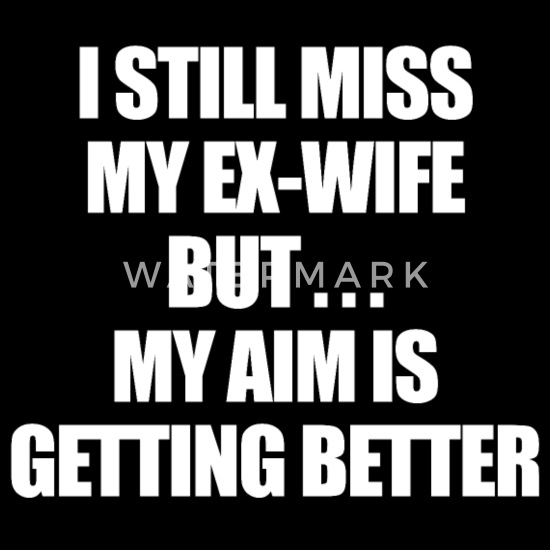 I STILL MISS MY EX WIFE Men's Premium T-Shirt | Spreadshirt