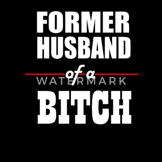 Divorced Former Husband Of A Bitch Men S Premium T Shirt Spreadshirt