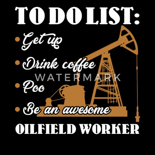 awesome oilfield worker shirt by spreadshirt