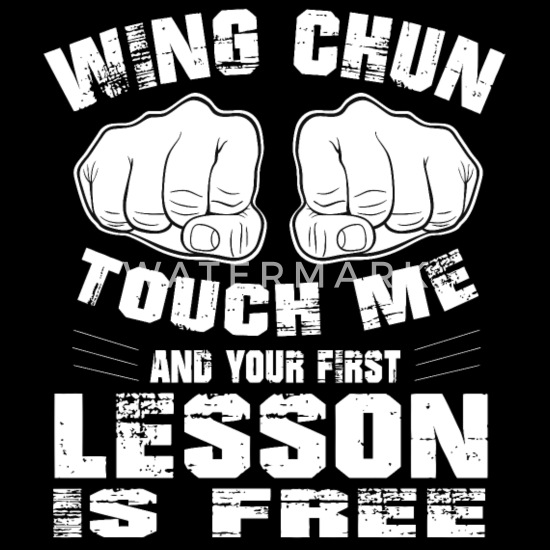 WING CHUN TOUCH ME ANG YOUR FIRST LESSON IS FREE Men's