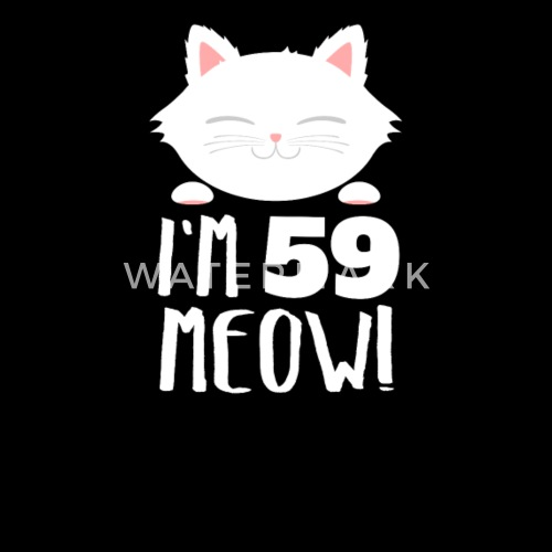 Cute Bday Cat Kitten Im 59 Meow 59th Birthday Gift By EasyTeezy