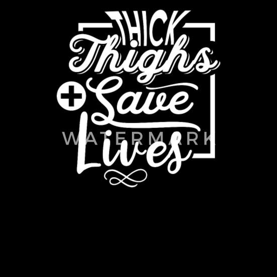 01221961c Thick Thighs Save Lives - Funny Gym Workout Gift - Men's Premium T-Shirt.  Back. Back. Design