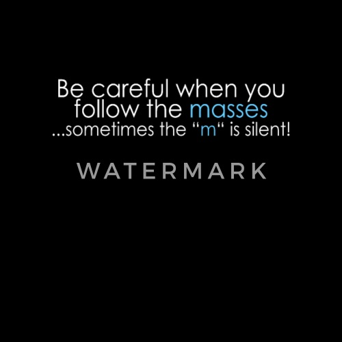 Be Careful When You Follow The Masses Sometimes T Mens Premium T