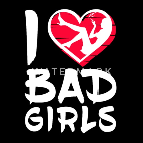 why men love bad girls