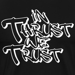 in thrust we trust - Men's Premium T-Shirt