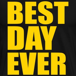 best day ever - Men's Premium T-Shirt