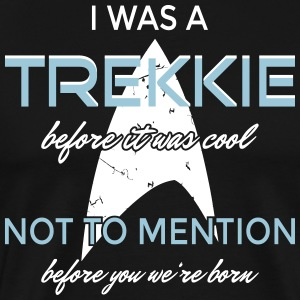 I was a Trekkie before it was cool! - Men's Premium T-Shirt