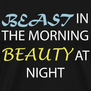 Morning Beast and Nighttime Beauty - Men's Premium T-Shirt