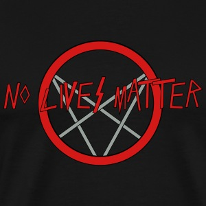 No LIves Matter, Only Metal - Men's Premium T-Shirt