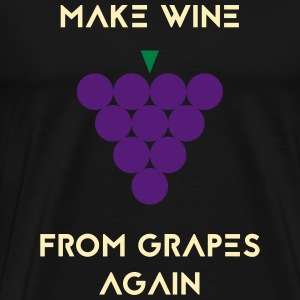 MAKE WINE FROM GRAPES AGAIN - Men's Premium T-Shirt