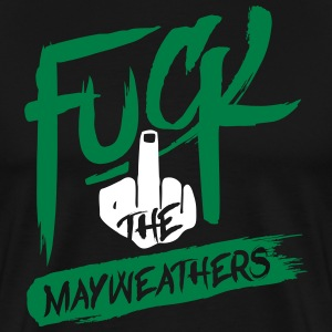 Fuck the Mayweathers - Men's Premium T-Shirt
