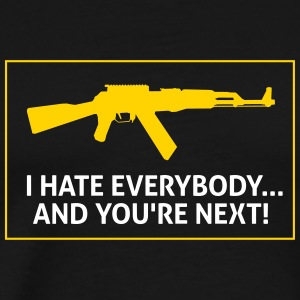 I Hate Everybody...And You're Next! - Men's Premium T-Shirt