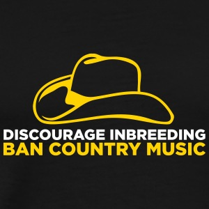 Discourage Inbreeding. Ban Country Music! - Men's Premium T-Shirt