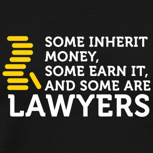 Some Earn Money. Others Become Lawyers. - Men's Premium T-Shirt