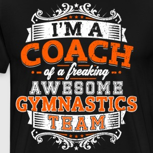 I'm a coach of a freaking awesome gymnastics team - Men's Premium T-Shirt