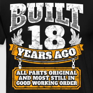 18th birthday gift idea: Built 18 years ago Shirt - Men's Premium T-Shirt