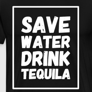 Save water drink tequila - Men's Premium T-Shirt