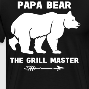 Papa Bear The Grill Master T Shirt - Men's Premium T-Shirt