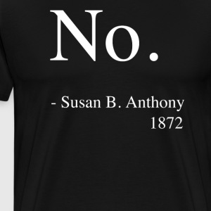 Susan B. Anthony No Quote Shirt, Women's History - Men's Premium T-Shirt