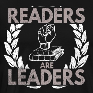 READERS ARE LEADERS FUNNY GIFT IDEA - Men's Premium T-Shirt