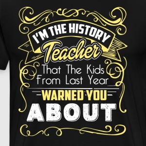 History Teacher Shirts - Men's Premium T-Shirt