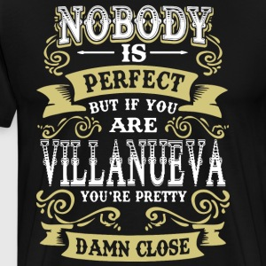 Nobody is perfect but if you are villanueva you're - Men's Premium T-Shirt