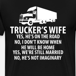 Trucker's Wife He's Still on the Road Trucking Tee