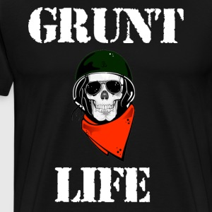 Grunt Life Shirt For Army, Marines - Men's Premium T-Shirt