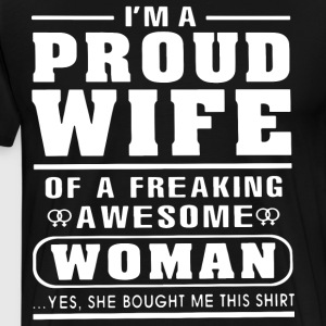 i m a proud wife of a freaking awesome woman yes s - Men's Premium T-Shirt