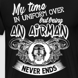 Being An Airman T Shirt - Men's Premium T-Shirt