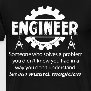 Engineer Who Solves A Problem T Shirt - Men's Premium T-Shirt