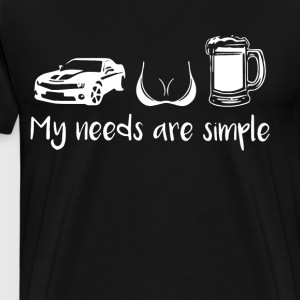 MY NEEDS ARE SIMPLE T-SHIRTS - Men's Premium T-Shirt