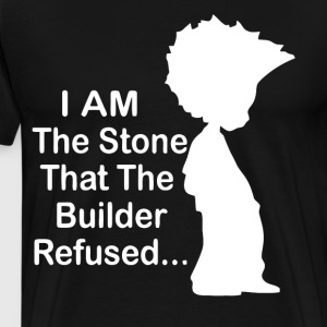 I am the stone that the builder refused - Men's Premium T-Shirt