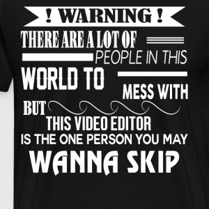 He Is The One Person You May Wanna Skip T Shirt - Men's Premium T-Shirt