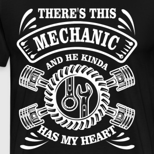 There's This Mechanic And He Has My Heart T Shirt - Men's Premium T-Shirt