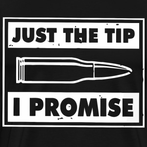 Just the tip I promise shirt - Men's Premium T-Shirt
