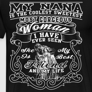 My Nana Is The Coolest Sweetest T Shirt - Men's Premium T-Shirt