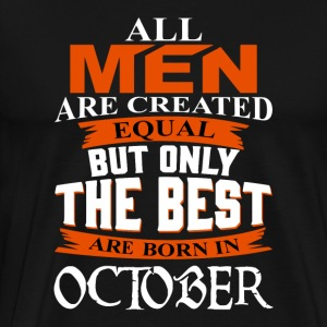 The Best Are Born In October - Men's Premium T-Shirt
