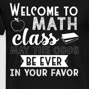 Welcome To Math Class T Shirt - Men's Premium T-Shirt